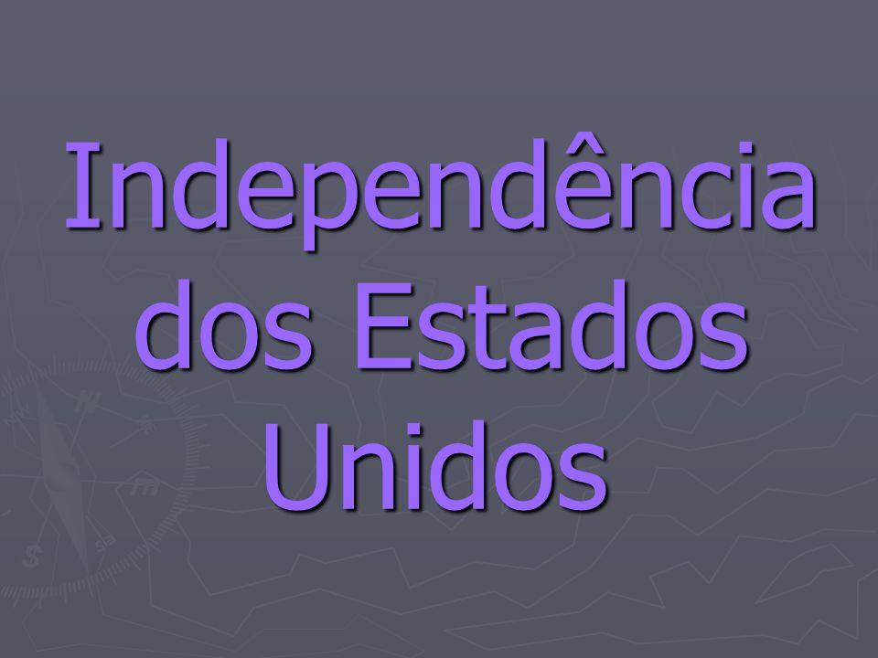 Independência dos Estados Unidos Independência dos Estados Unidos