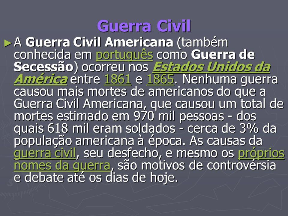 A Guerra Civil Americana consistiu na luta entre 11 Estados Confederados do Sul latifundiário, aristocrata e defensores da escravidão contra os Estados do Norte industrializado, onde a escravidão tinha um peso bem menor do que no Sul.