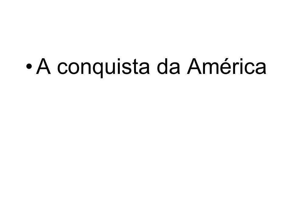 A da América Quando falamos em conquista estamos falando em dominação, em poder do superior para o inferior, e é isto mesmo que aconteceu com os povos da América no século XV pelos, ou seja, a Coroa Portuguesa e a Coroa Espanhola no sistema mercantilista onde a acumulação de capital seria pela balança favorável de pertencidas ao seu território.