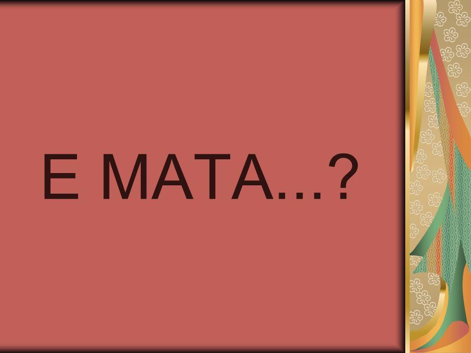 E MATA...?