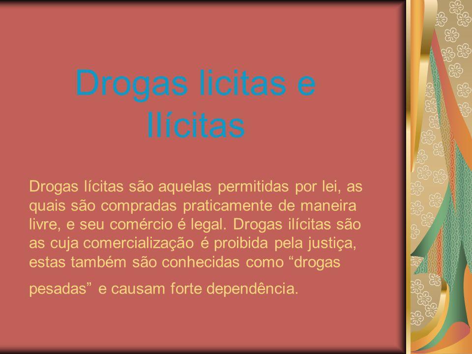 Drogas lícitas são aquelas permitidas por lei, as quais são compradas praticamente de maneira livre, e seu comércio é legal. Drogas ilícitas são as cu