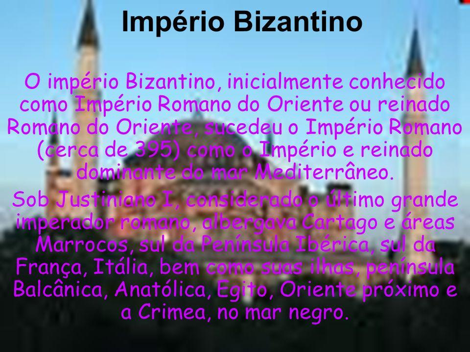 Império Bizantino O império Bizantino, inicialmente conhecido como Império Romano do Oriente ou reinado Romano do Oriente, sucedeu o Império Romano (c