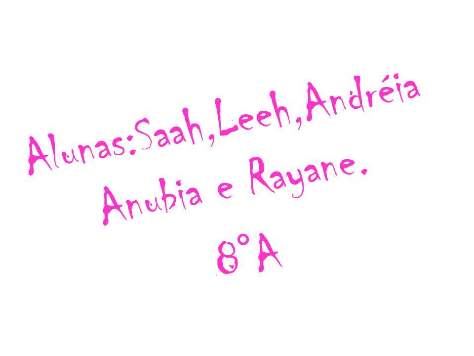 Alunas:Saah,Leeh,Andréia Anubia e Rayane. 8°A