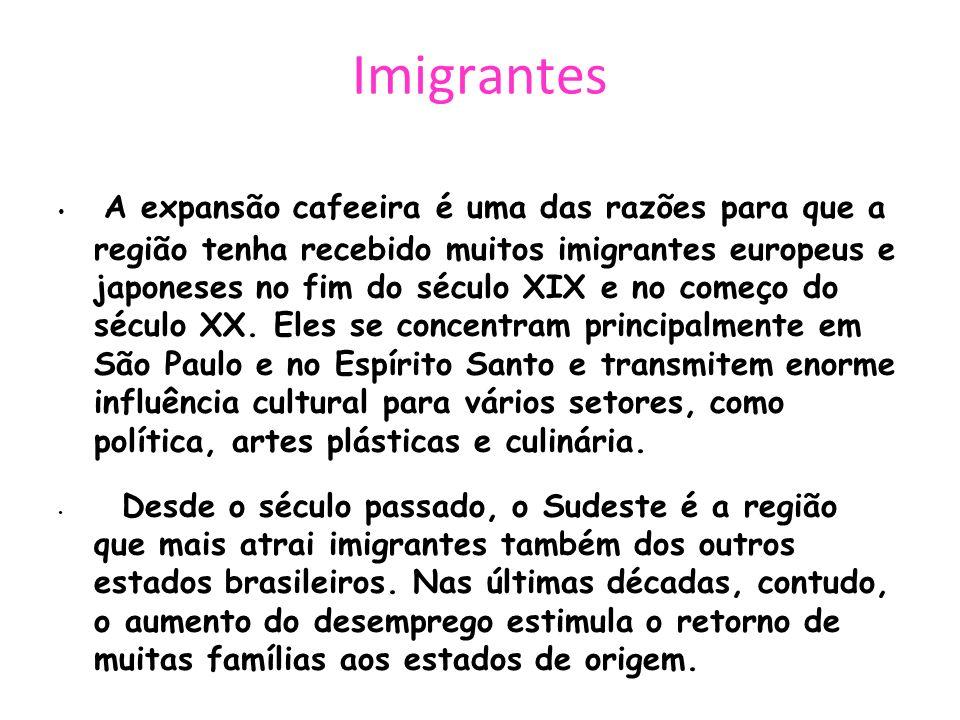 Imigrantes A expansão cafeeira é uma das razões para que a região tenha recebido muitos imigrantes europeus e japoneses no fim do século XIX e no come