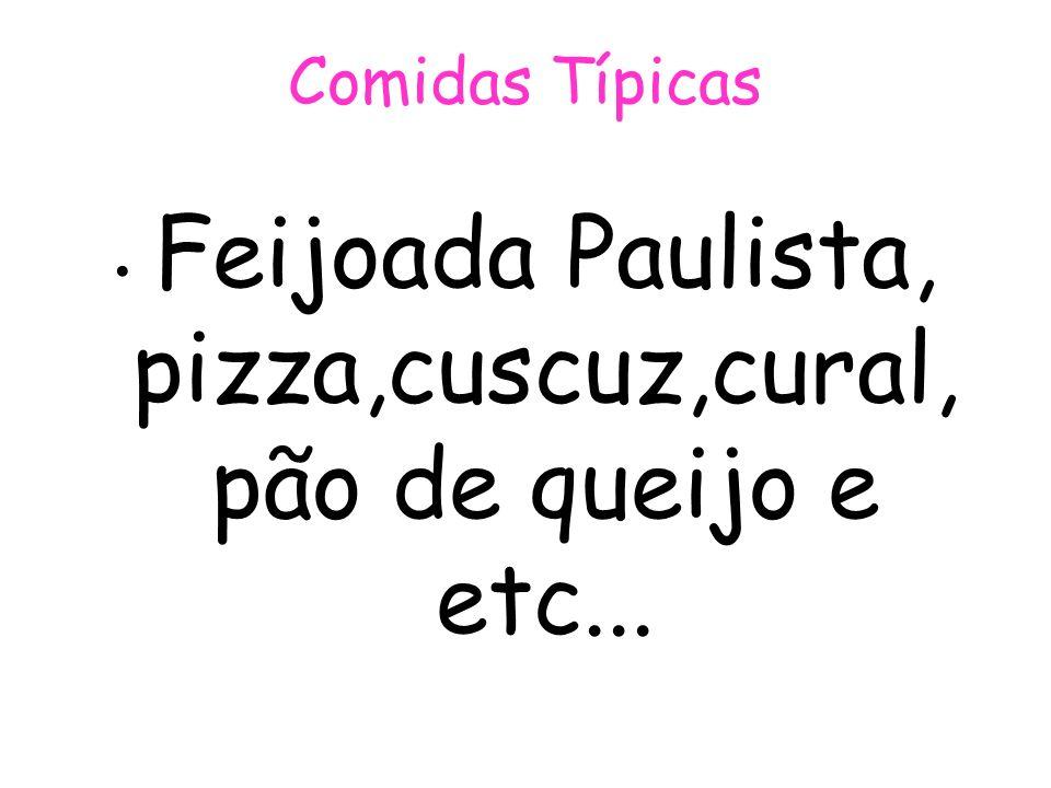 Comidas Típicas Feijoada Paulista, pizza,cuscuz,cural, pão de queijo e etc...