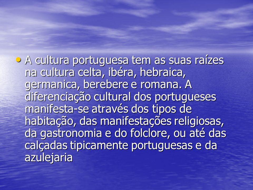 A cultura portuguesa tem as suas raízes na cultura celta, ibéra, hebraica, germanica, berebere e romana. A diferenciação cultural dos portugueses mani