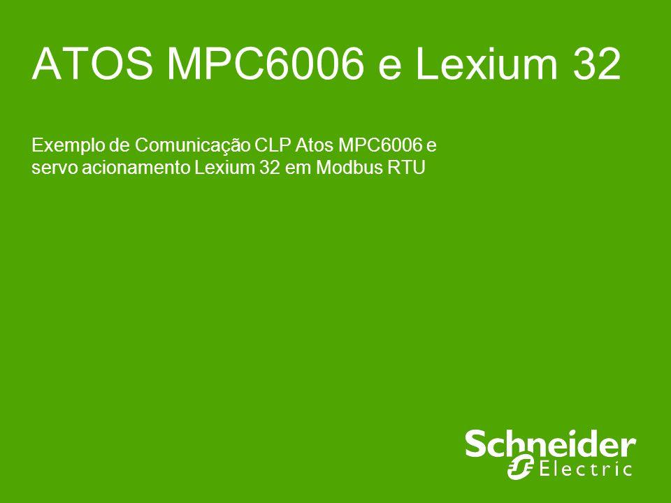 ATOS MPC6006 e Lexium 32 Exemplo de Comunicação CLP Atos MPC6006 e servo acionamento Lexium 32 em Modbus RTU
