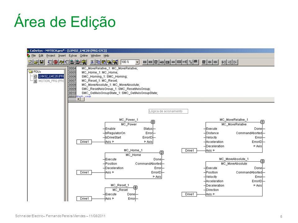 Schneider Electric 7 – Fernando Pereira Mendes – 11/08/2011 Task Configuration No Campo Task Configuration clique em Motiontask e em Program Call (...) selecione o programa no qual deseja esta sendo criado e irá utilizar a função VISUALIZATION