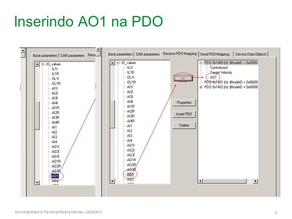 Schneider Electric 3 - Fernando Pereira Mendes – 28/02/2011 Inserindo AO1 na PDO Clique na PDO a qual deseja escrever o valor da saída analógica do AT