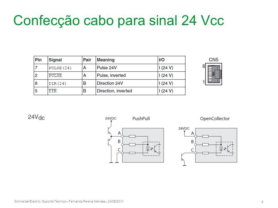 Schneider Electric 6 - Suporte Técnico – Fernando Pereira Mendes – 24/06/2011 Confecção cabo para sinal 24 Vcc