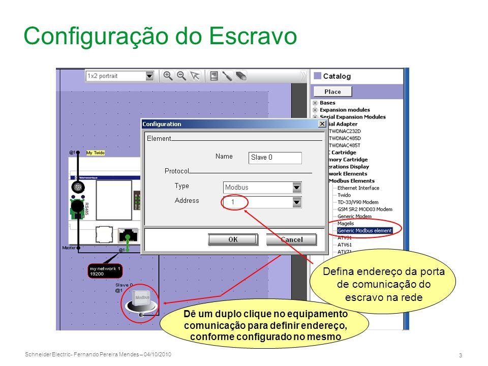 Schneider Electric 4 - Fernando Pereira Mendes – 04/10/2010 Configuração macro comm 2.Clique no campo CONFIGURE 1.Clique no campo PROGRAM 3.Clique no campo CONFIGURE THE DATA 4.Clique no campo ADVANCED OBJECT 5.Clique no campo MACROS COMM 6.Habilite uma MACRO COMM n 8.Defina registros de leitura / escrita 7.Informe porta de comunicação e endereço do escravo Modbus – Port 2 Macro de leitura: início em %MW20 Macro de escrita: início em %MW100