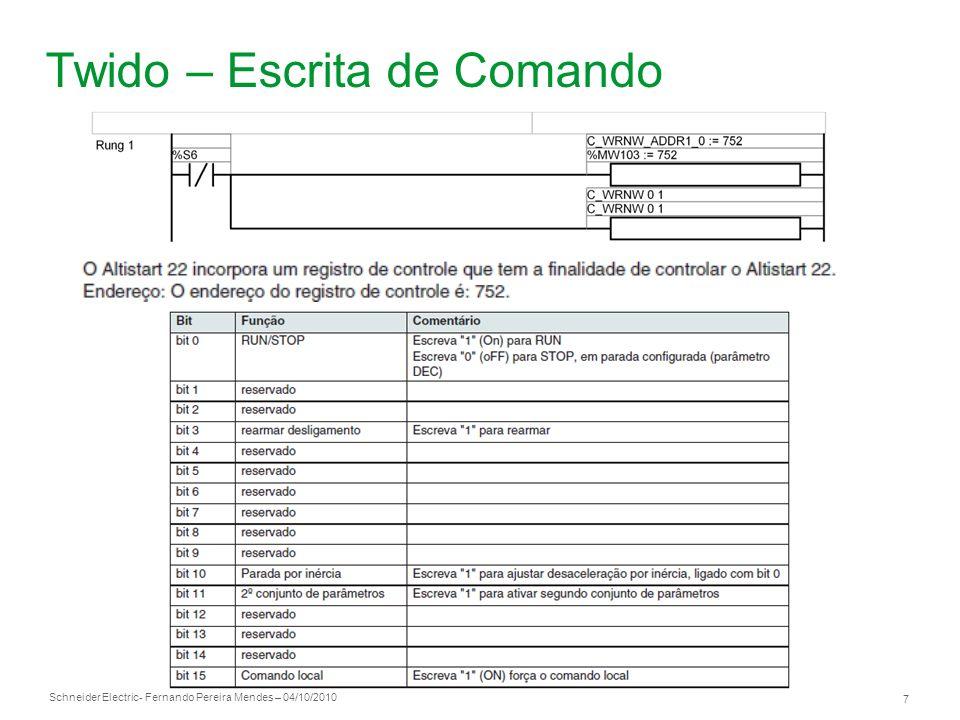 Schneider Electric 7 - Fernando Pereira Mendes – 04/10/2010 Twido – Escrita de Comando