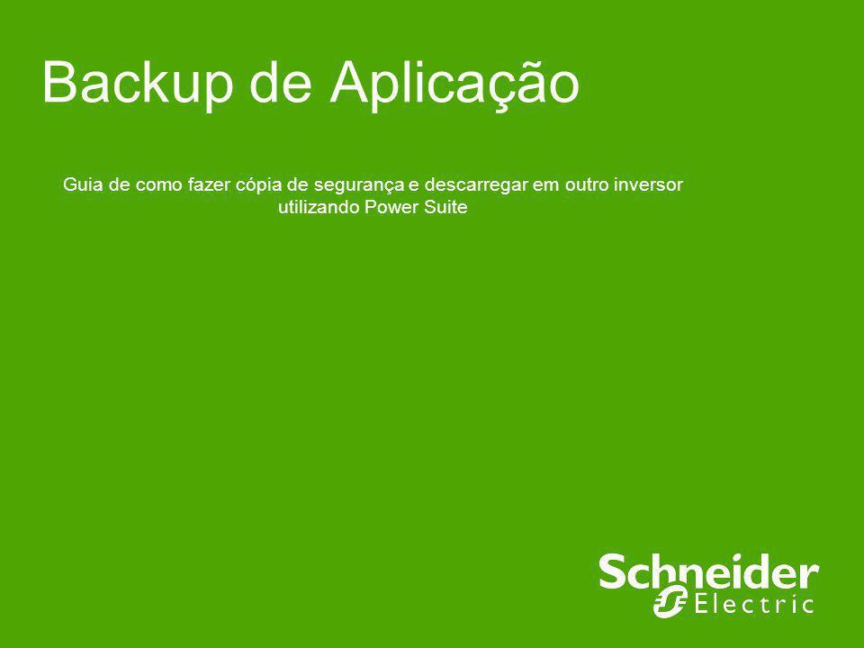 Backup de Aplicação Guia de como fazer cópia de segurança e descarregar em outro inversor utilizando Power Suite