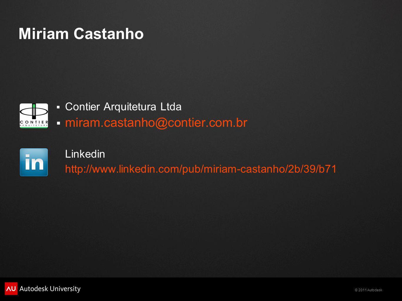 Miriam Castanho Contier Arquitetura Ltda miram.castanho@contier.com.br Linkedin http://www.linkedin.com/pub/miriam-castanho/2b/39/b71