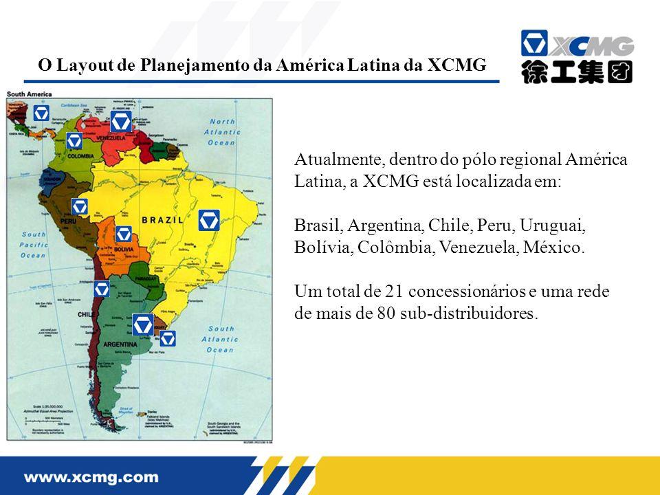 O Layout de Planejamento da América Latina da XCMG Atualmente, dentro do pólo regional América Latina, a XCMG está localizada em: Brasil, Argentina, C