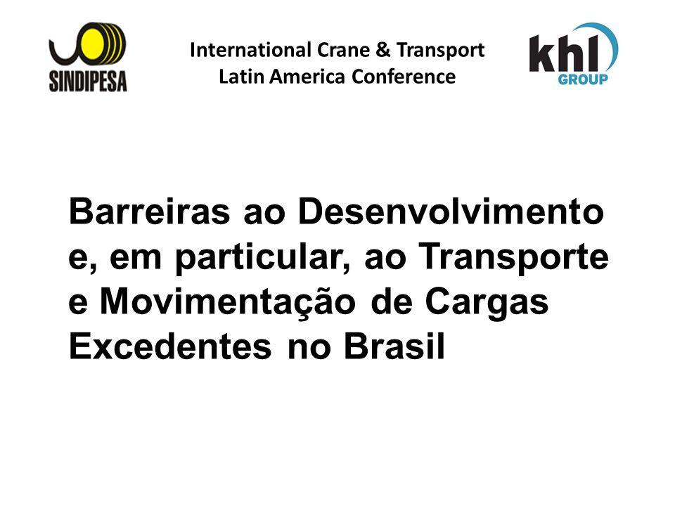 International Crane & Transport Latin America Conference FÁBRICA DE FERTILIZANTES DA PETROBRAS Barreiras ao Desenvolvimento e, em particular, ao Trans