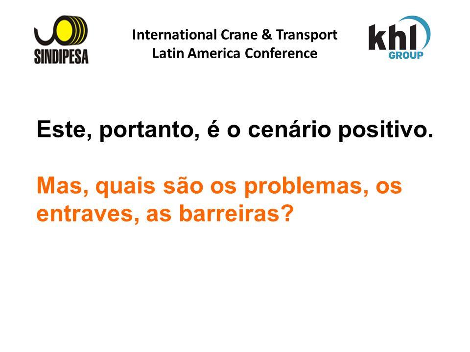 International Crane & Transport Latin America Conference FÁBRICA DE FERTILIZANTES DA PETROBRAS Este, portanto, é o cenário positivo. Mas, quais são os