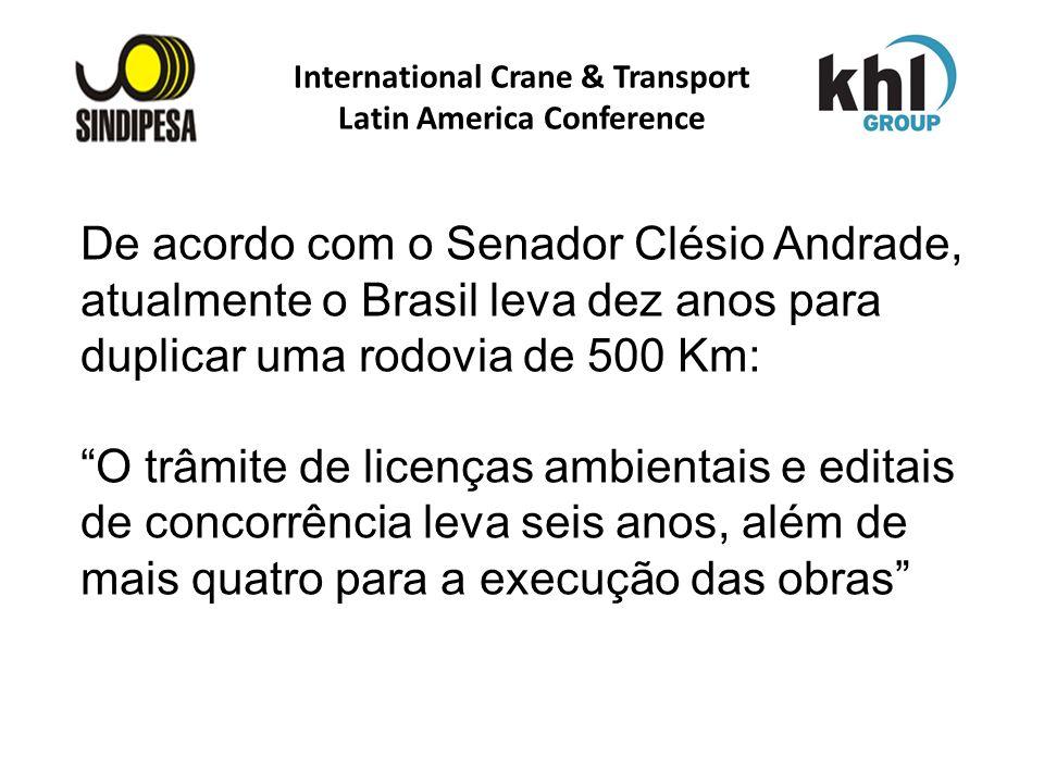 International Crane & Transport Latin America Conference FÁBRICA DE FERTILIZANTES DA PETROBRAS De acordo com o Senador Clésio Andrade, atualmente o Br