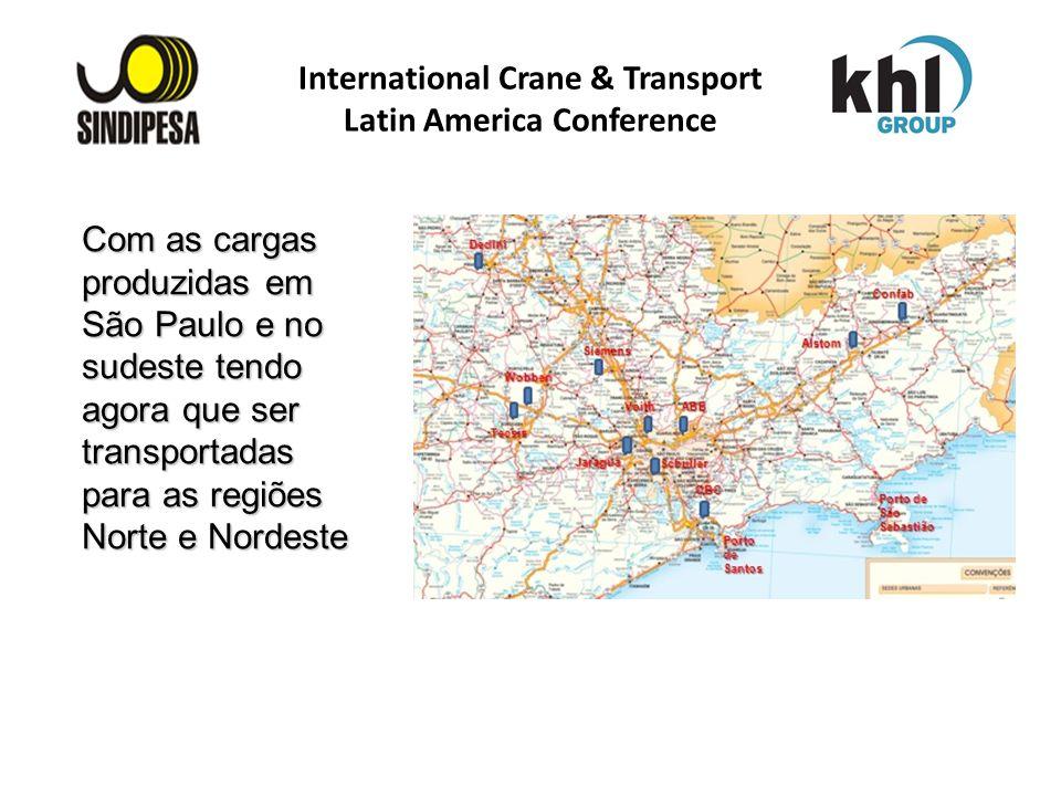 Com as cargas produzidas em São Paulo e no sudeste tendo agora que ser transportadas para as regiões Norte e Nordeste International Crane & Transport