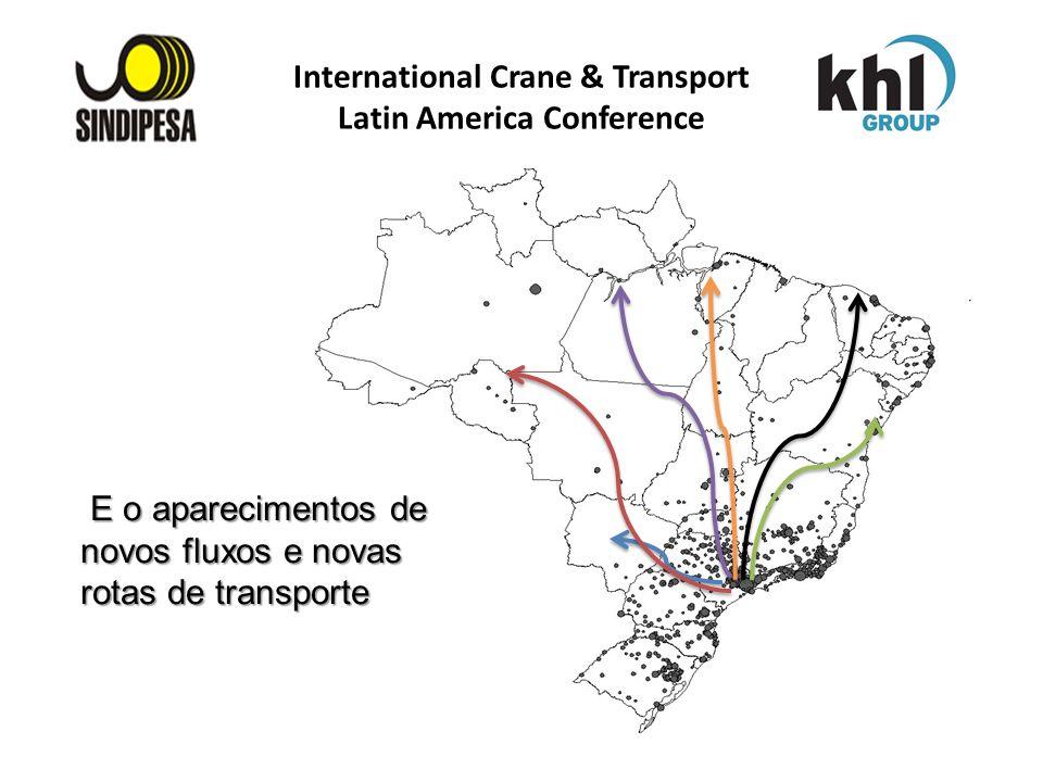 E o aparecimentos de novos fluxos e novas rotas de transporte E o aparecimentos de novos fluxos e novas rotas de transporte International Crane & Tran