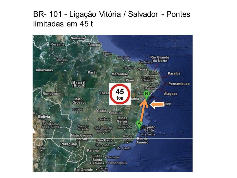 BR- 101 - Ligação Vitória / Salvador - Pontes limitadas em 45 t