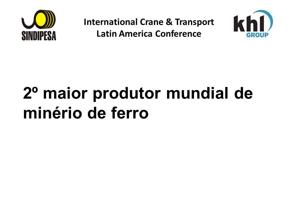 International Crane & Transport Latin America Conference FÁBRICA DE FERTILIZANTES DA PETROBRAS 2º maior produtor mundial de minério de ferro