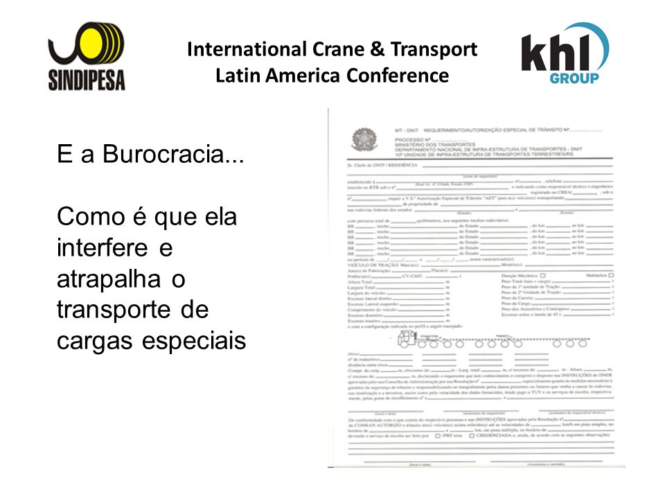 E a Burocracia... Como é que ela interfere e atrapalha o transporte de cargas especiais International Crane & Transport Latin America Conference