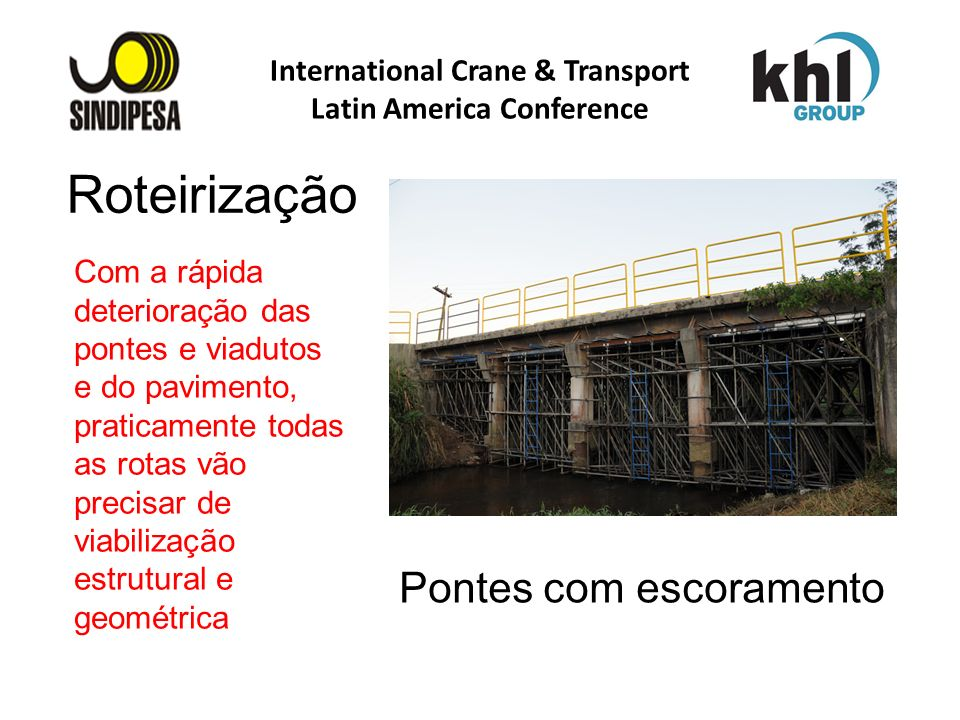 International Crane & Transport Latin America Conference FÁBRICA DE FERTILIZANTES DA PETROBRAS Com a rápida deterioração das pontes e viadutos e do pa