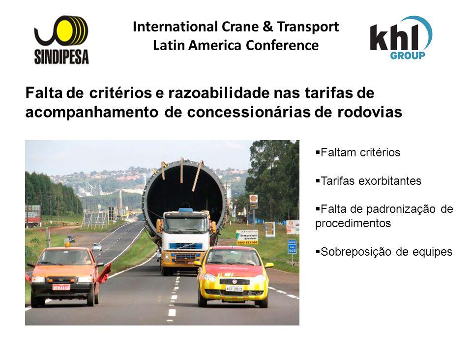 Falta de critérios e razoabilidade nas tarifas de acompanhamento de concessionárias de rodovias International Crane & Transport Latin America Conferen