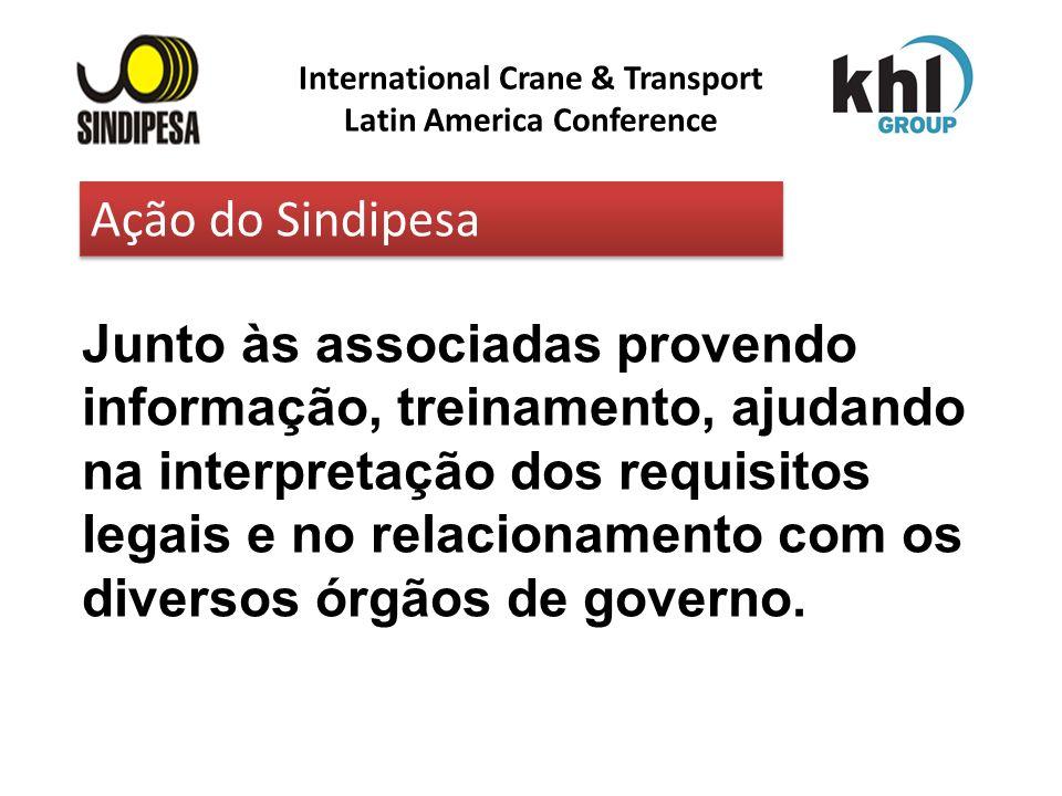 International Crane & Transport Latin America Conference FÁBRICA DE FERTILIZANTES DA PETROBRAS Junto às associadas provendo informação, treinamento, a