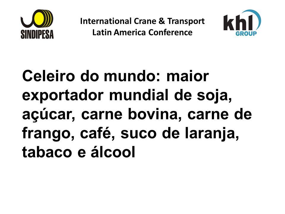 International Crane & Transport Latin America Conference FÁBRICA DE FERTILIZANTES DA PETROBRAS Celeiro do mundo: maior exportador mundial de soja, açú