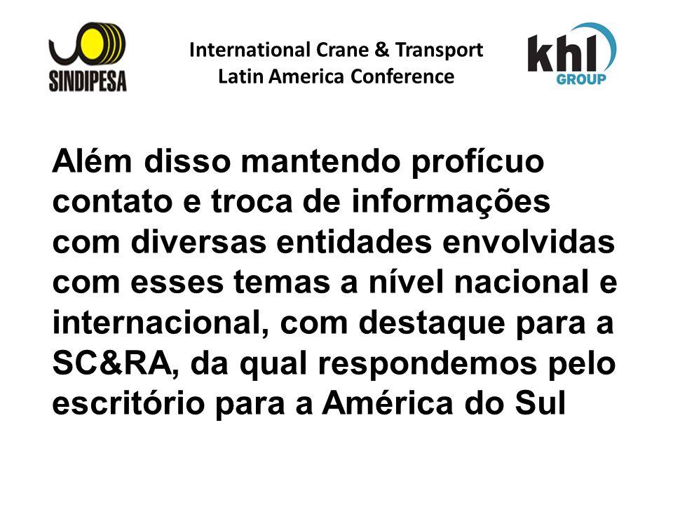 International Crane & Transport Latin America Conference FÁBRICA DE FERTILIZANTES DA PETROBRAS Além disso mantendo profícuo contato e troca de informa