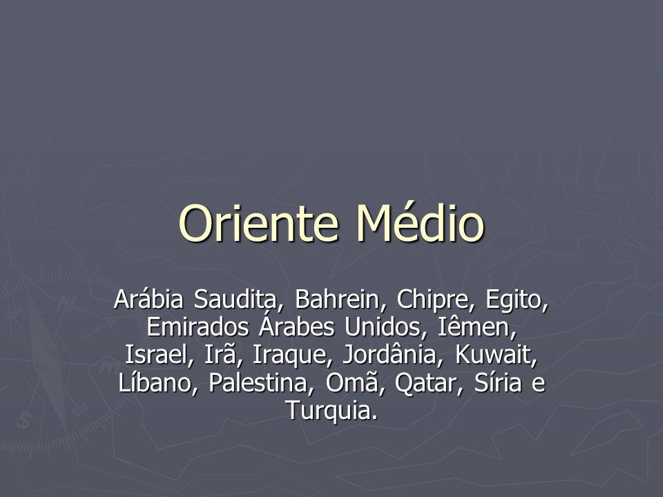 Oriente Médio Arábia Saudita, Bahrein, Chipre, Egito, Emirados Árabes Unidos, Iêmen, Israel, Irã, Iraque, Jordânia, Kuwait, Líbano, Palestina, Omã, Qa