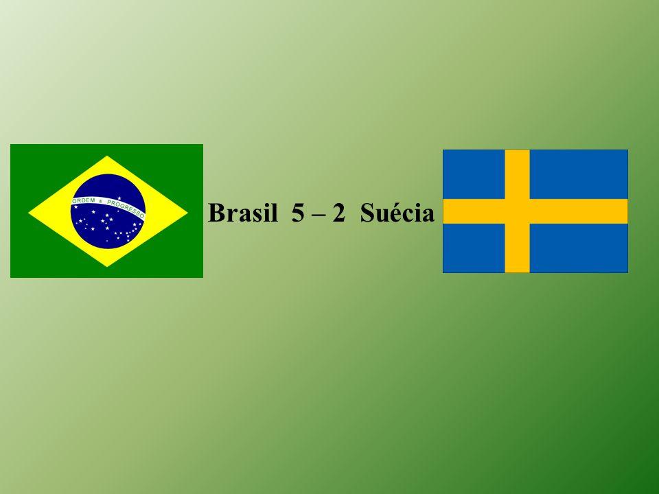 Brasil 5 – 2 Suécia