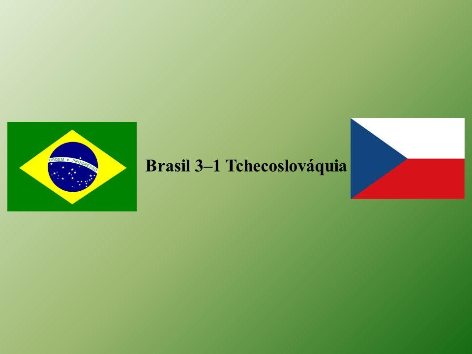 Brasil 3–1 Tchecoslováquia