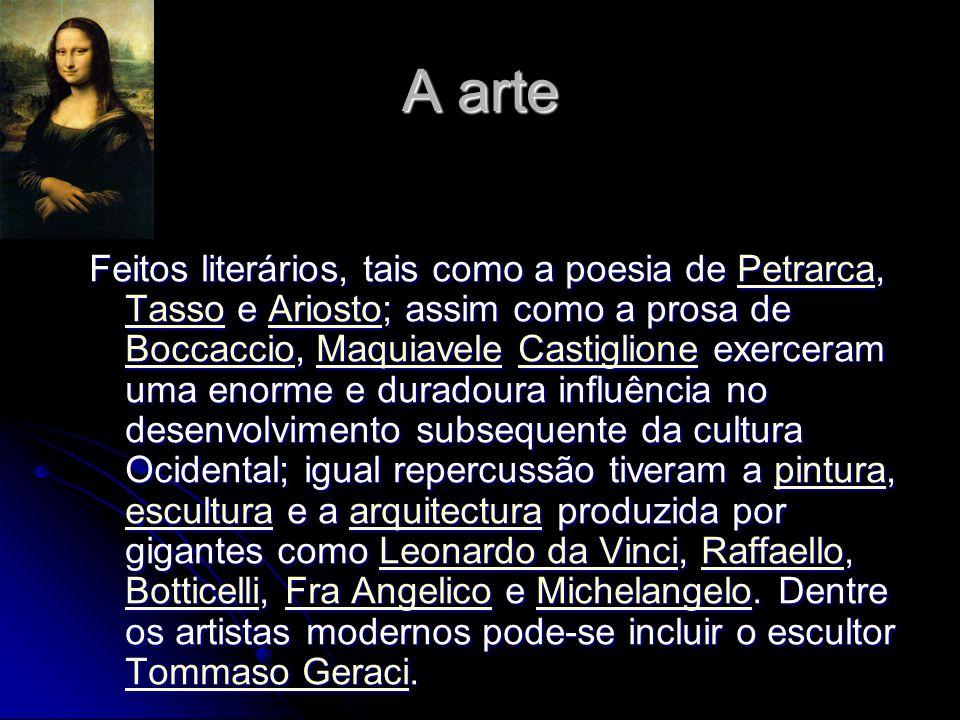 A arte Feitos literários, tais como a poesia de Petrarca, Tasso e Ariosto; assim como a prosa de Boccaccio, Maquiavele Castiglione exerceram uma enorm