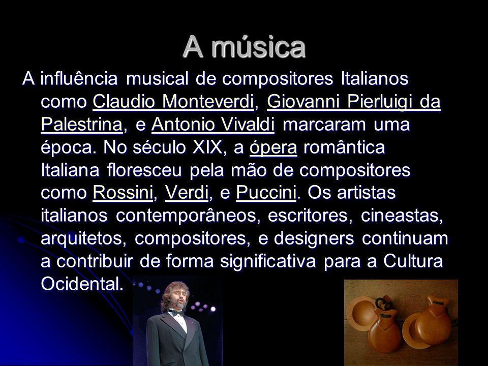 A música A influência musical de compositores Italianos como Claudio Monteverdi, Giovanni Pierluigi da Palestrina, e Antonio Vivaldi marcaram uma époc