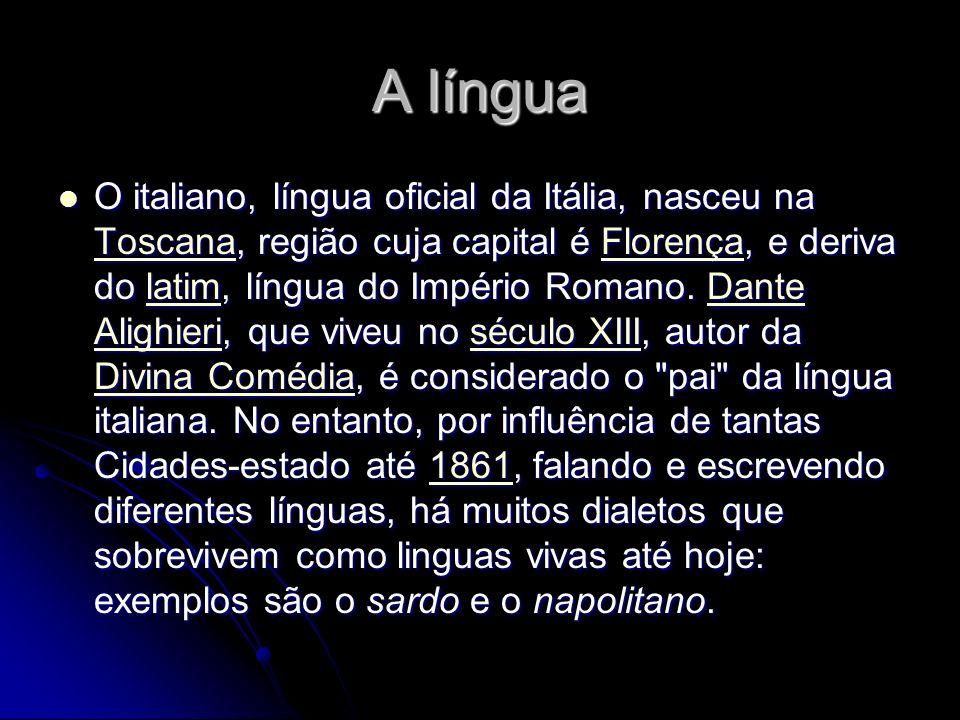 A língua O italiano, língua oficial da Itália, nasceu na Toscana, região cuja capital é Florença, e deriva do latim, língua do Império Romano. Dante A
