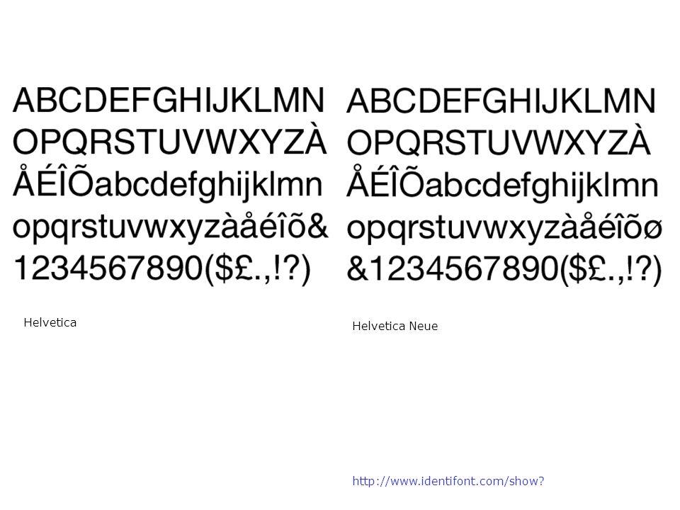 http://www.identifont.com/show? Helvetica Neue Helvetica