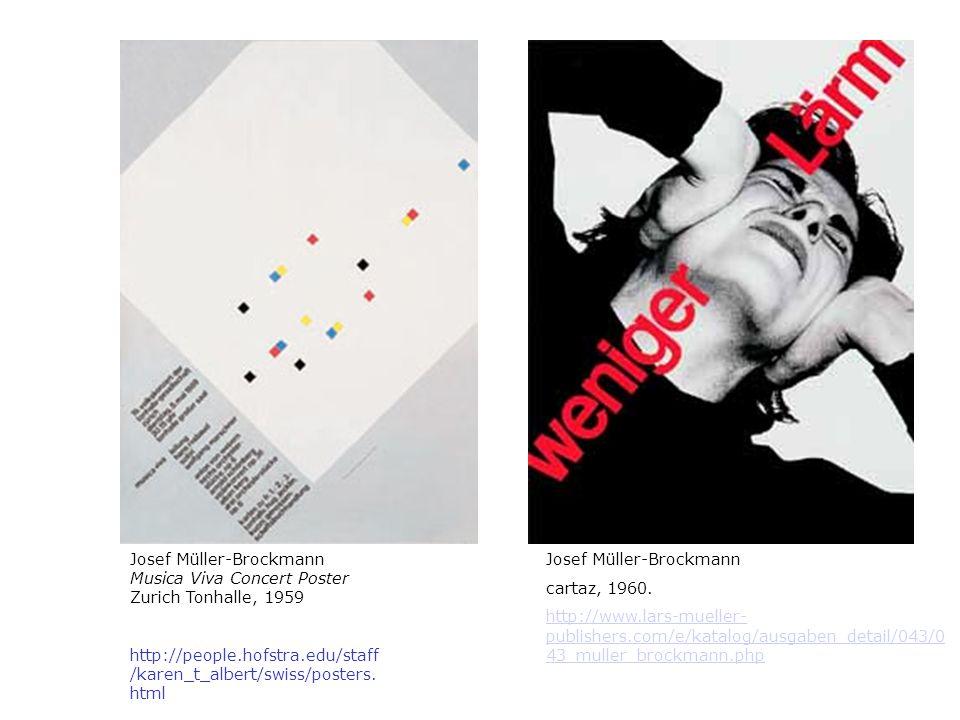 Josef Müller-Brockmann cartaz, 1960. http://www.lars-mueller- publishers.com/e/katalog/ausgaben_detail/043/0 43_muller_brockmann.php Josef Müller-Broc