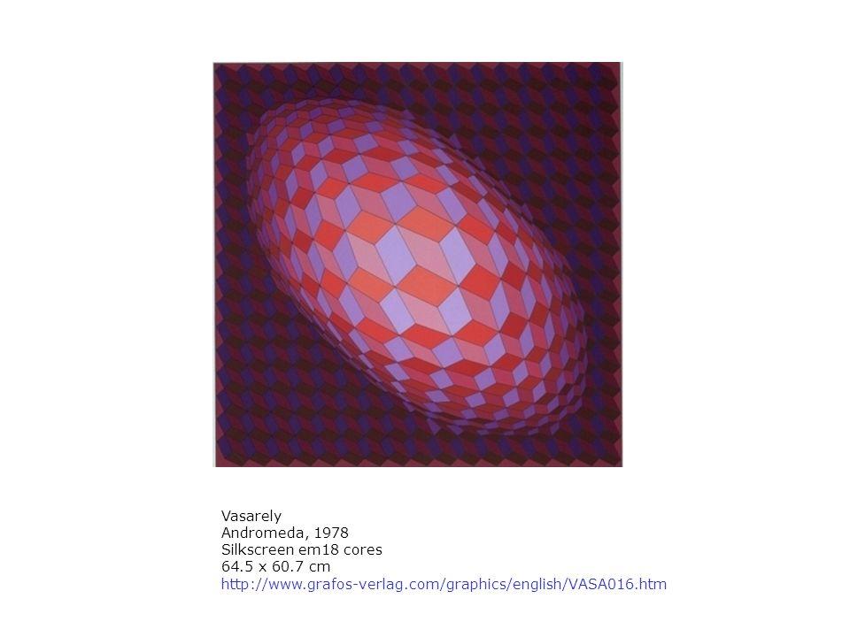 Vasarely Andromeda, 1978 Silkscreen em18 cores 64.5 x 60.7 cm http://www.grafos-verlag.com/graphics/english/VASA016.htm