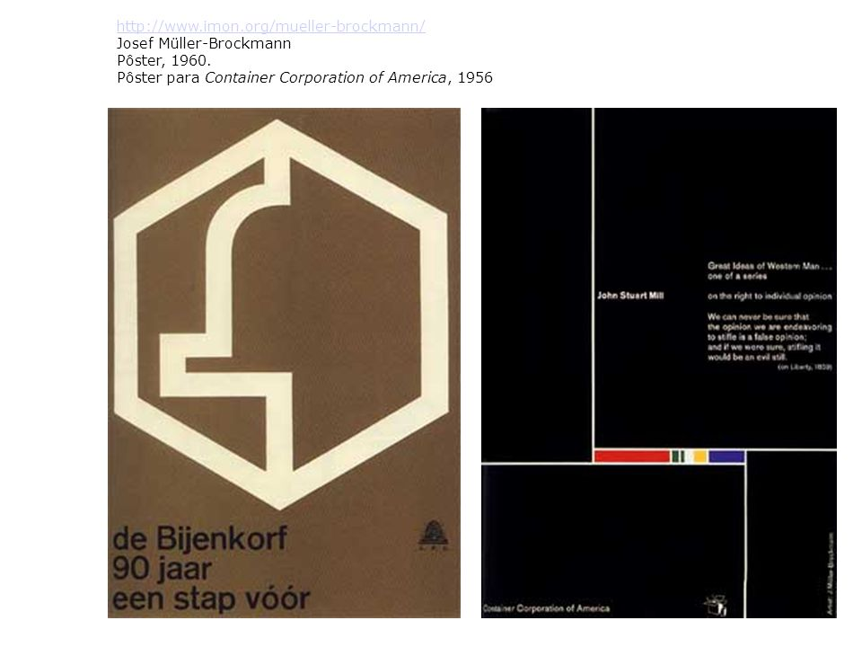 http://www.imon.org/mueller-brockmann/ Josef Müller-Brockmann Pôster, 1960. Pôster para Container Corporation of America, 1956