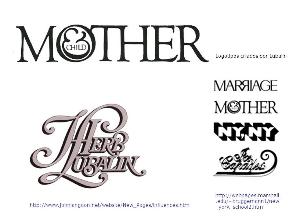 http://www.johnlangdon.net/website/New_Pages/influences.htm http://webpages.marshall.edu/~bruggemann1/new _york_school2.htm Logotipos criados por Luba