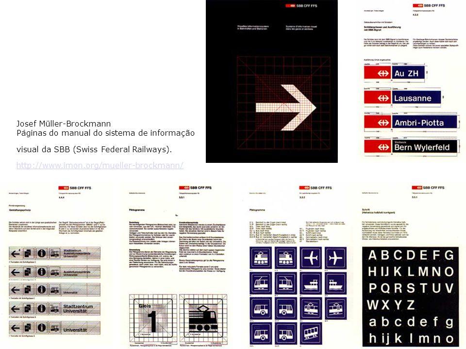Josef Müller-Brockmann Páginas do manual do sistema de informação visual da SBB (Swiss Federal Railways). http://www.imon.org/mueller-brockmann/