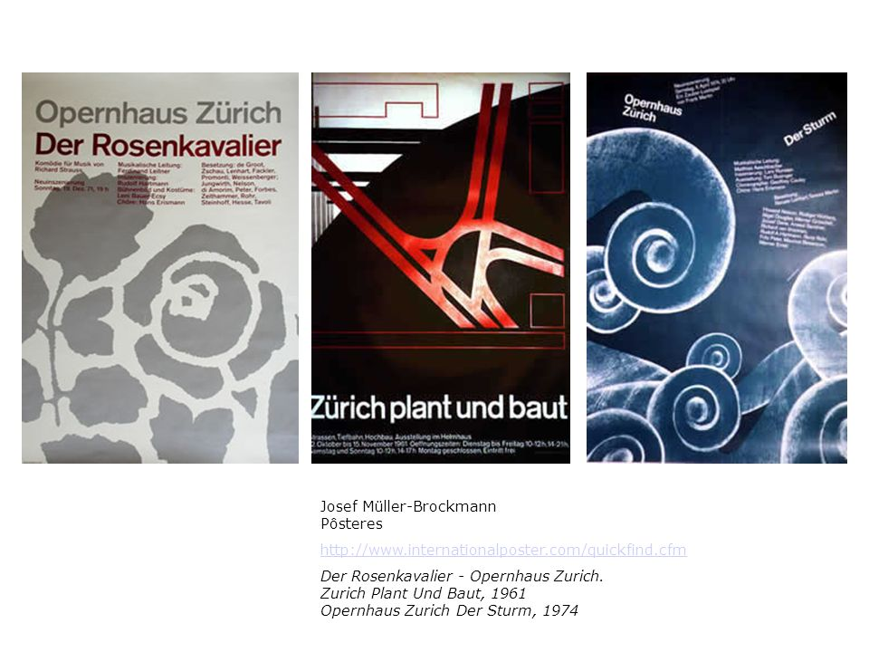 Josef Müller-Brockmann Pôsteres http://www.internationalposter.com/quickfind.cfm Der Rosenkavalier - Opernhaus Zurich. Zurich Plant Und Baut, 1961 Ope