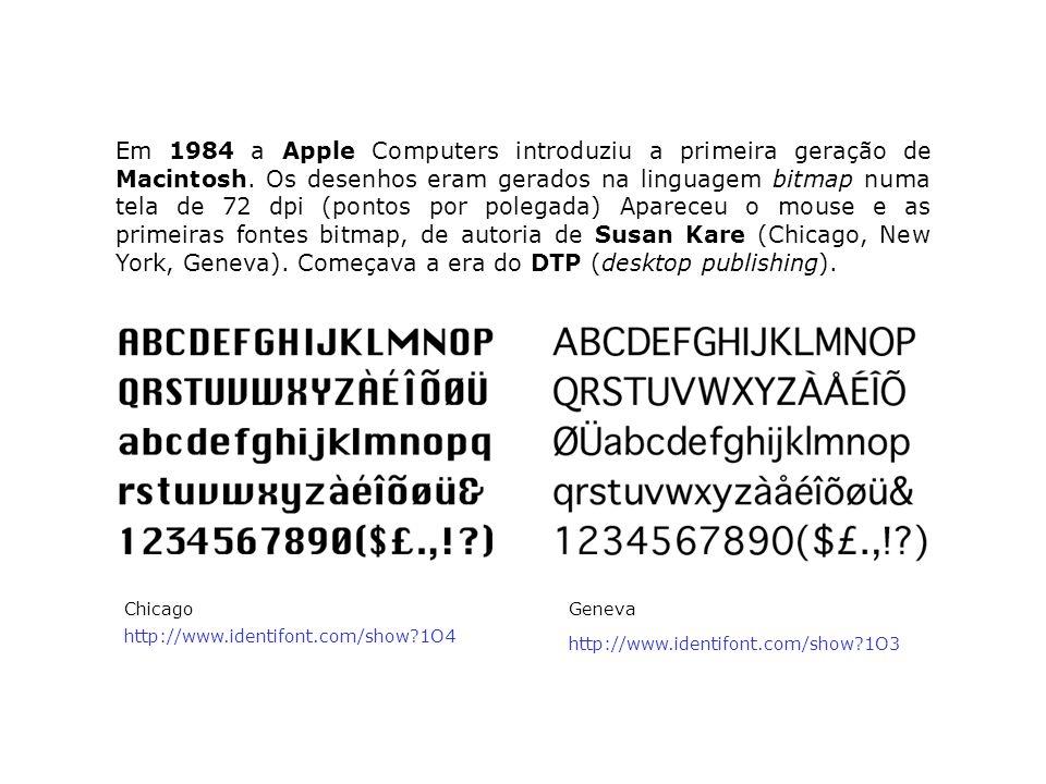 Em 1984 a Apple Computers introduziu a primeira geração de Macintosh. Os desenhos eram gerados na linguagem bitmap numa tela de 72 dpi (pontos por pol