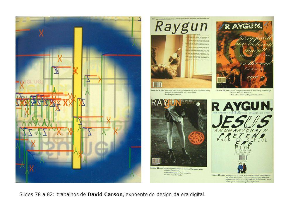 Slides 78 a 82: trabalhos de David Carson, expoente do design da era digital.