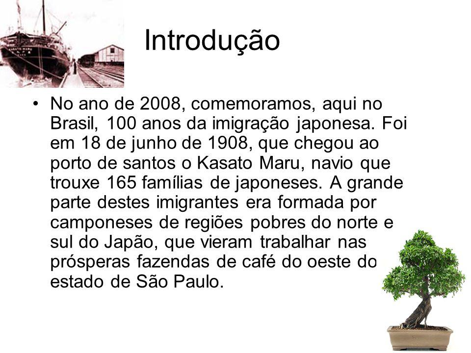 Introdução No ano de 2008, comemoramos, aqui no Brasil, 100 anos da imigração japonesa. Foi em 18 de junho de 1908, que chegou ao porto de santos o Ka