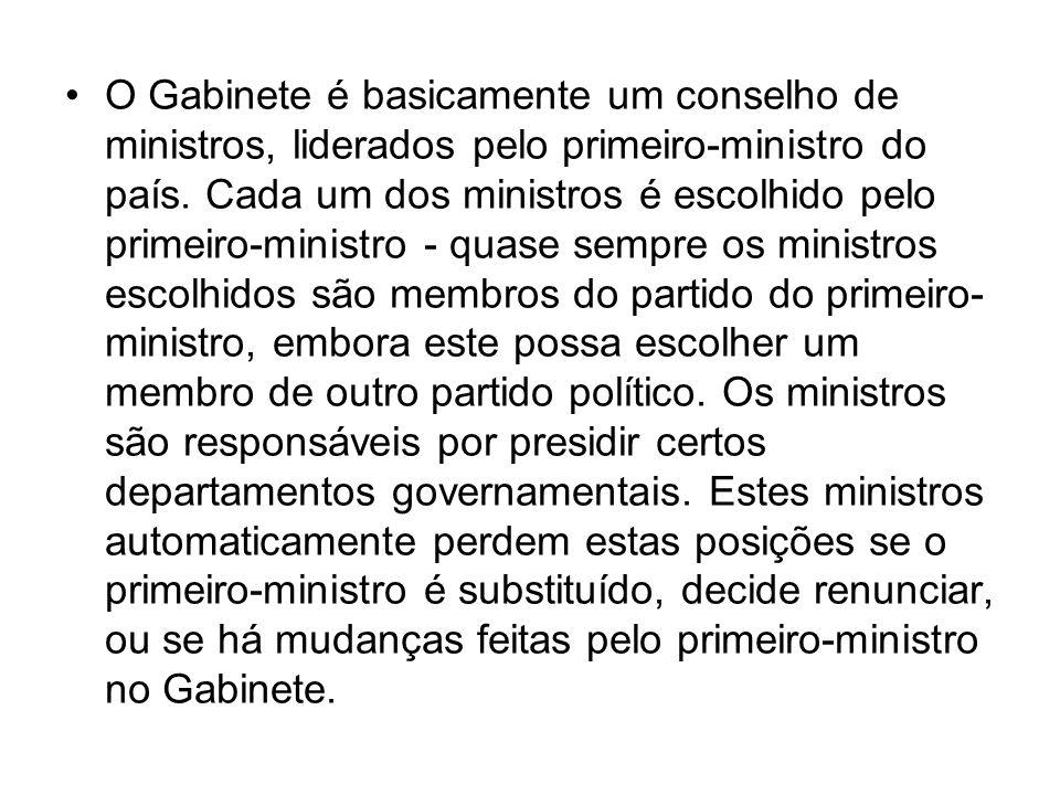O Gabinete é basicamente um conselho de ministros, liderados pelo primeiro-ministro do país. Cada um dos ministros é escolhido pelo primeiro-ministro