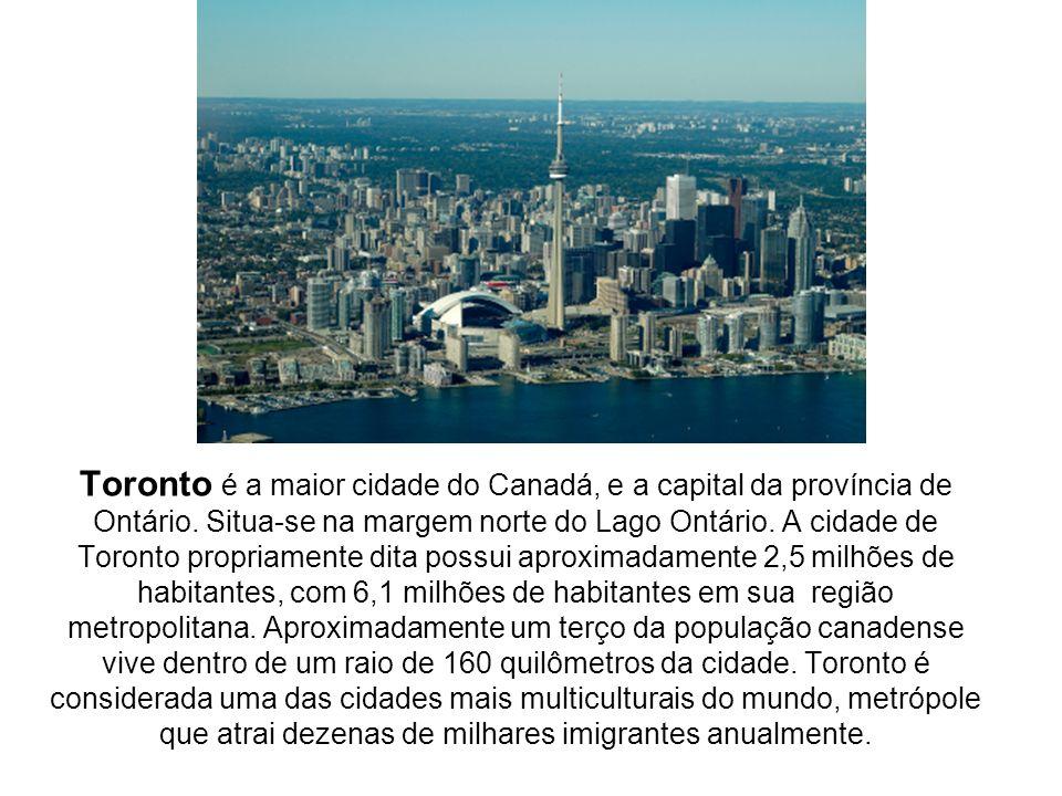 Toronto é a maior cidade do Canadá, e a capital da província de Ontário. Situa-se na margem norte do Lago Ontário. A cidade de Toronto propriamente di